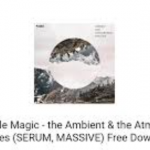 the Sample Magic – the Ambient & the Atmospheric Patches