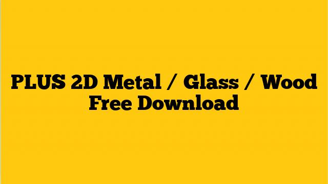 Plus 2d Metal Glass Wood
